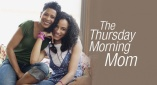 THURSDAY MORNING MOM: Regina Johnson