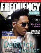 Check out the amazing cover story on Gospel's game-changer, Deitrick Haddon