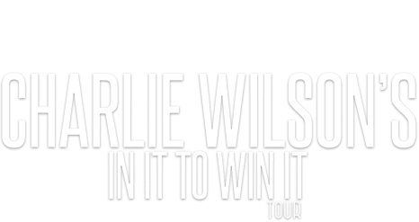 Charlie Wilson's In It To Win It - Feb 2017